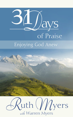 Thirty-One Days of Praise by Warren Myers and Ruth Myers
