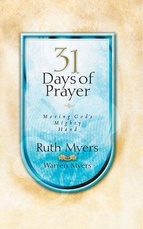 Thirty-One Days of Prayer by Warren Myers and Ruth Myers