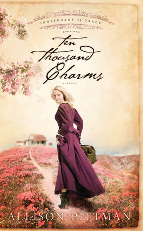 Ten Thousand Charms by Allison K. Pittman
