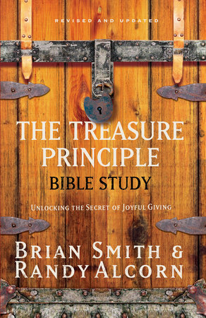 The Treasure Principle Bible Study by Brian Smith and Randy Alcorn