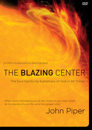 The Blazing Center DVD by John Piper