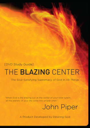 The Blazing Center Study Guide by
