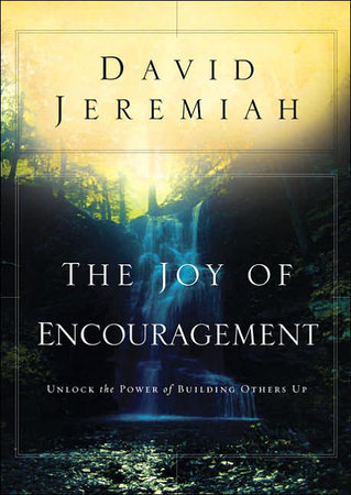 The Joy of Encouragement by Dr. David Jeremiah