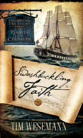 Swashbuckling Faith by Tim Wesemann