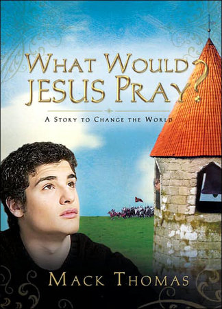 What Would Jesus Pray? by
