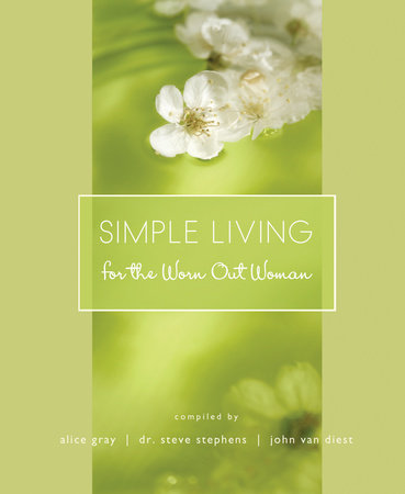 Simple Living for the Worn Out Woman by