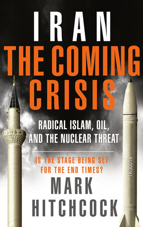 Iran: The Coming Crisis by Mark Hitchcock