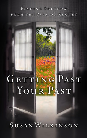 Getting Past Your Past by