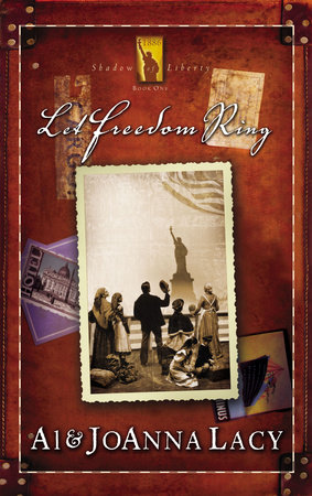 Let Freedom Ring by Al Lacy and Joanna Lacy