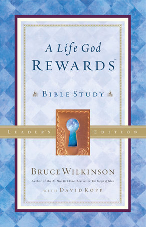 A Life God Rewards Bible Study - Leaders Edition by