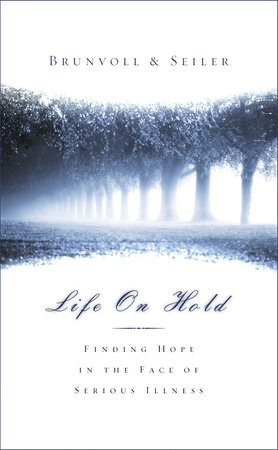 Life on Hold by Laurel S. Brunvoll and David G. Seiler