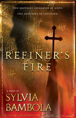 Refiner's Fire by Sylvia Bambola
