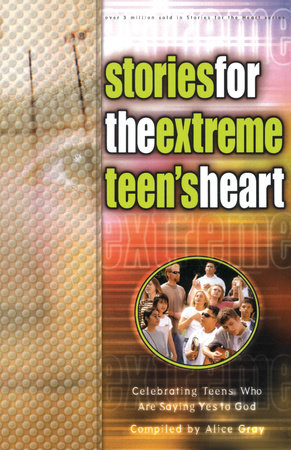 Stories for the Extreme Teen's Heart by