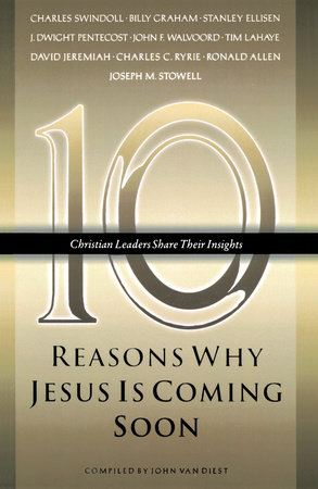 Ten Reasons Why Jesus Is Coming Soon by