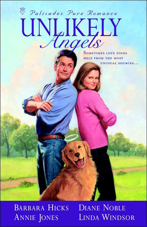 Unlikely Angels by Diane Noble, Barbara Jean Hicks and Annie Jones