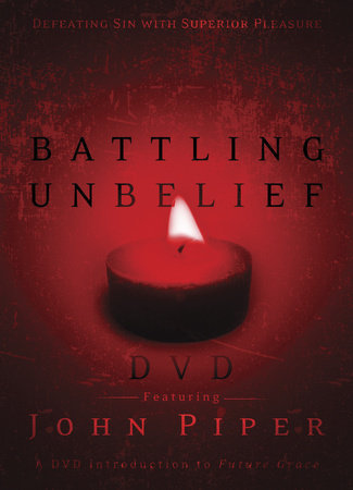 Battling Unbelief DVD by