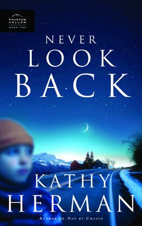 Never Look Back by Kathy Herman