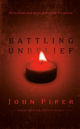 Battling Unbelief by