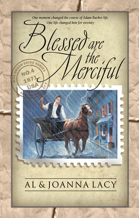 Blessed Are the Merciful by Al Lacy and Joanna Lacy
