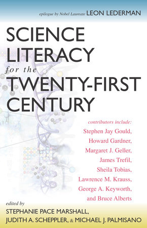 Science Literacy for the Twenty-First Century by