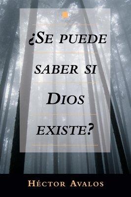 Se Puede Saber Si Dios Existe? by