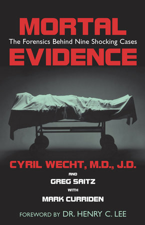 Mortal Evidence by Greg Saitz and Cyril H. Wecht