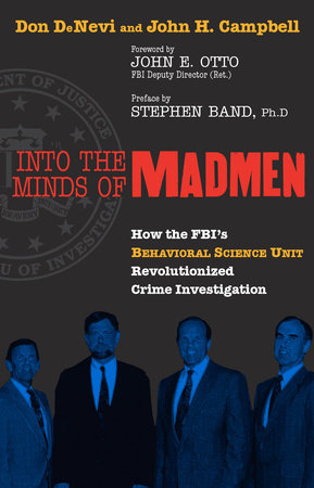 Into the Minds of Madmen by Don Denevi and John H. Campbell