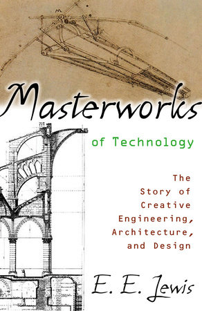 Masterworks of Technology by E. E. Lewis