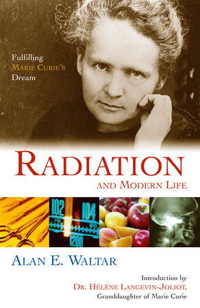 Radiation And Modern Life by Alan E. Waltar