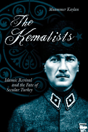The Kemalists by Kaylan Muammar