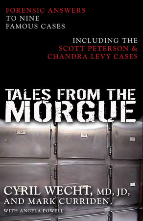 Tales from the Morgue by Cyril H. Wecht and Mark Curriden