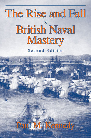 The Rise And Fall of British Naval Mastery by Paul M. Kennedy
