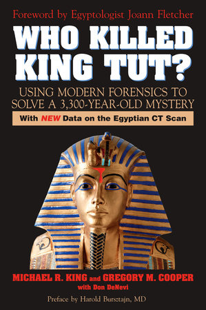 Who Killed King Tut? by Gregory M. Cooper and Michael R. King