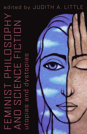 Feminist Philosophy And Science Fiction by
