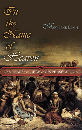 In the Name of Heaven by Mary Jane Engh