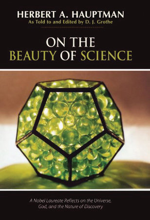 On the Beauty of Science by Herbert A. Hauptman