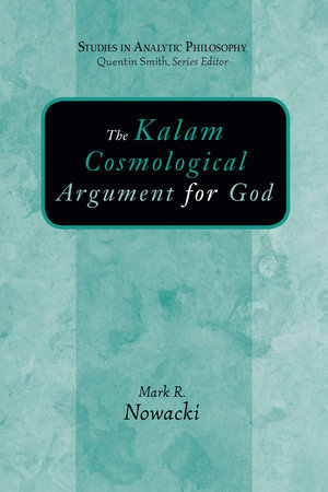 The Kalam Cosmological Argument for God by