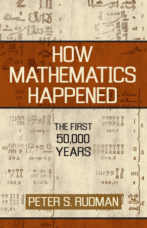 How Mathematics Happened by