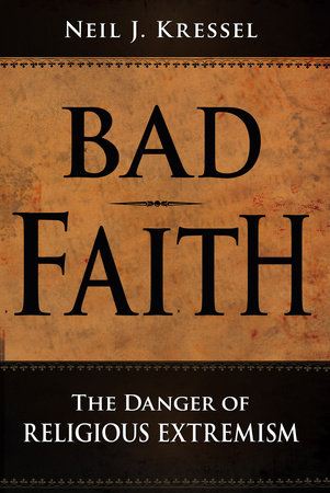 Bad Faith by Neil J. Kressel