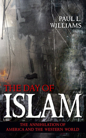 The Day of Islam by Paul L. Williams