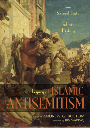 Legacy of Islamic Antisemitism by