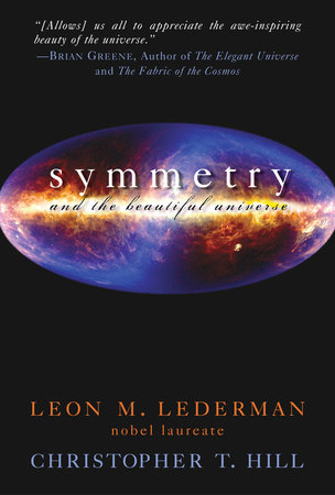 Symmetry and the Beautiful Universe