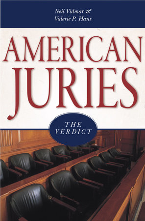 American Juries by Valerie P. Hans and Neil Vidmar