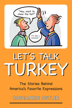 Let's Talk Turkey by Rosemarie Ostler