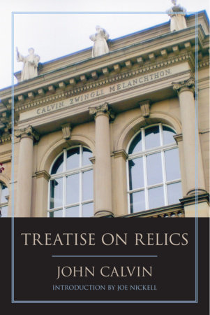 Treatise on Relics by John Calvin