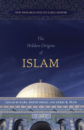 The Hidden Origins of Islam by