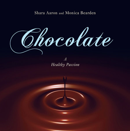 Chocolate - A Healthy Passion by