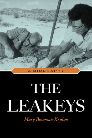 The Leakeys by Mary Bowman-Kruhm