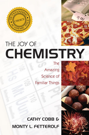 The Joy of Chemistry by Cathy Cobb and Monty Fetterolf