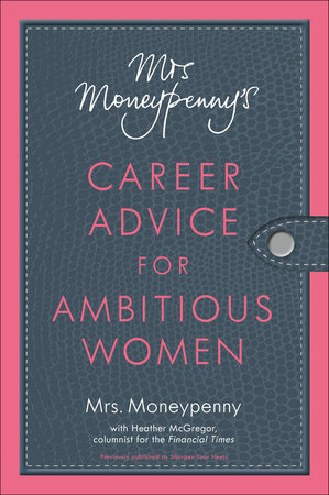 Mrs. Moneypenny's Career Advice for Ambitious Women